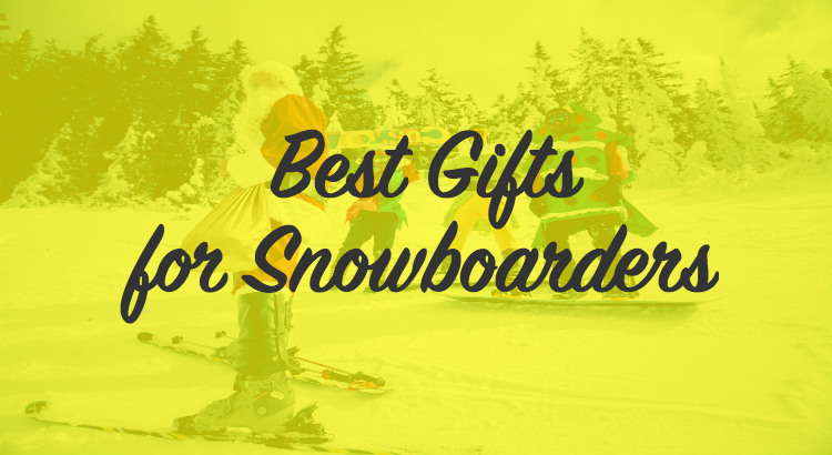 Best Gifts for Snowboarders