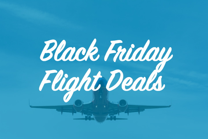 Best Black Friday And Cyber Monday Deals On Flights