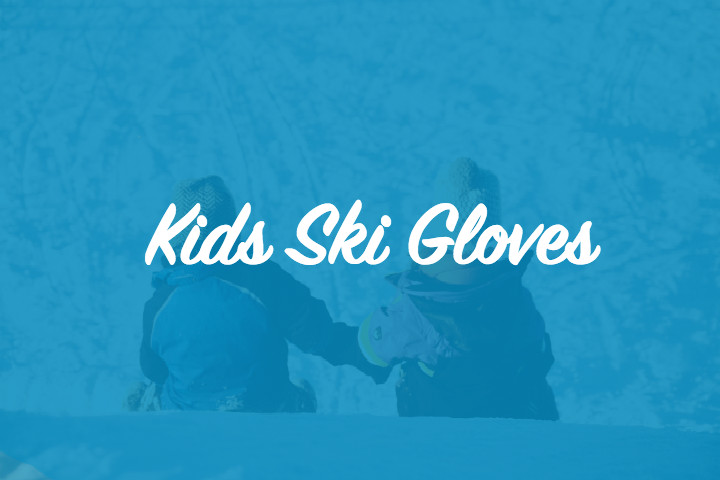 Ski Gloves for Kids