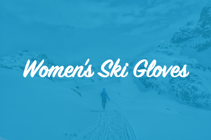 Guide to Ski gloves for Women