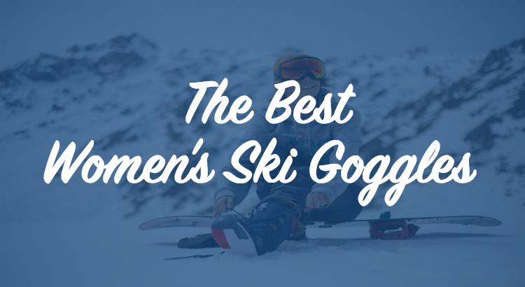 Best Women's Ski Goggles