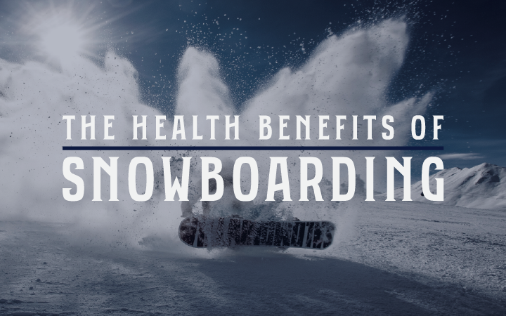 Physical and Mental Health Benefits of Snowboarding