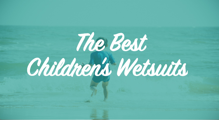 Best Kids Wetsuits