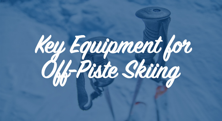 Best Equipment for Skiing Off-Piste