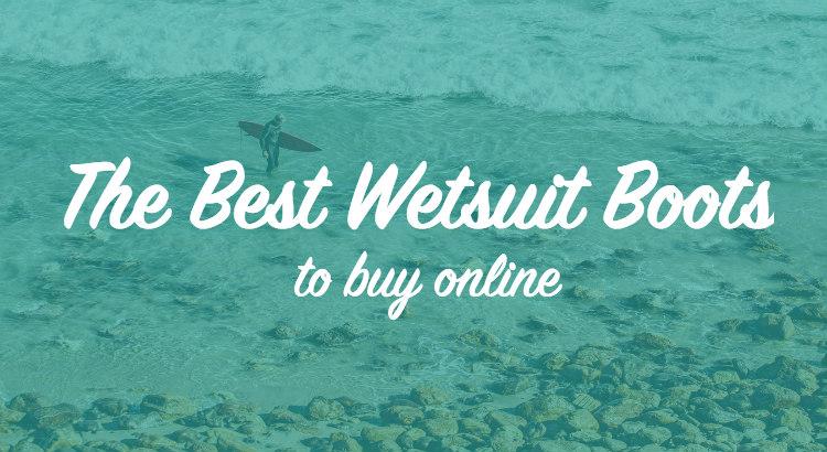 Best Wetsuit Boots